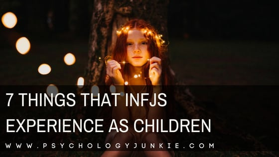 7 Things That INFJs Experience as Children