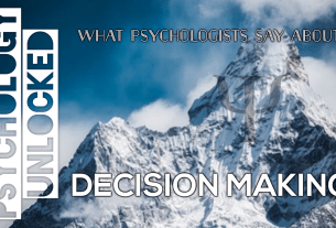 What psychologists say about decision making