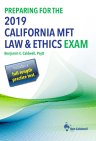 Preparing for the 2019 California MFT Law & Ethics Exam (c) Copyright 2018 Ben Caldwell Labs