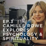 Camille Rowe Explores Psychology and Spirituality