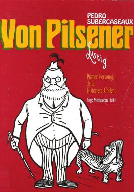 Von Pilsener, nuestro primer personaje nacido en 1906.