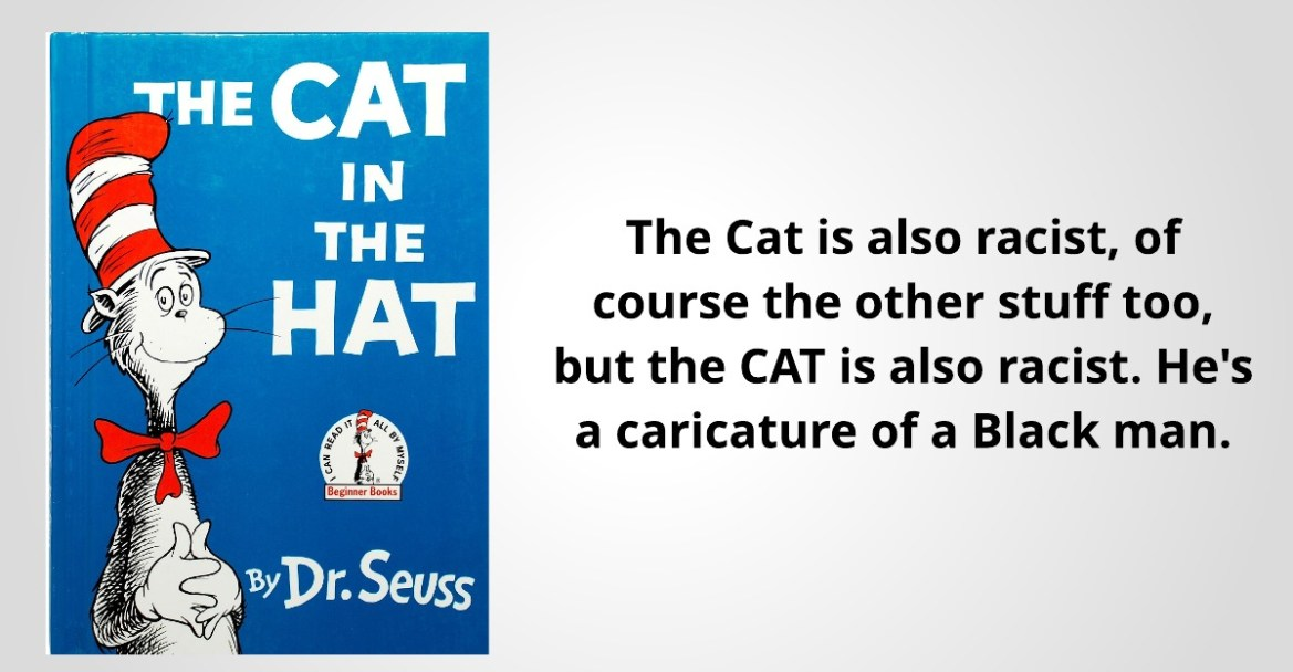 Cat in the Hat is a racist caricature of a Black man