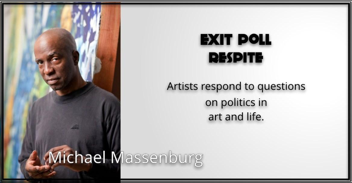 Exit Poll —Respite: Michael Massenburg