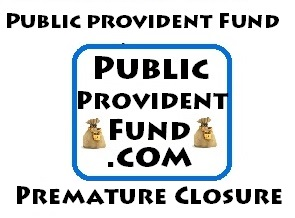 Premature Closure of PPF Account