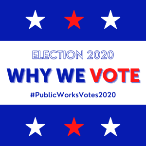 #PublicWorksVotes2020