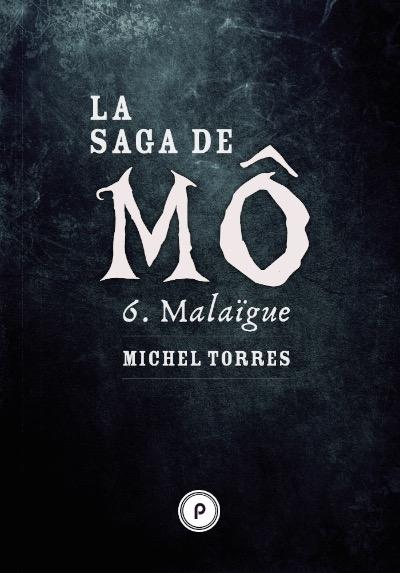 La Saga de Mô — T.6 : Malaïgue | Michel Torres
