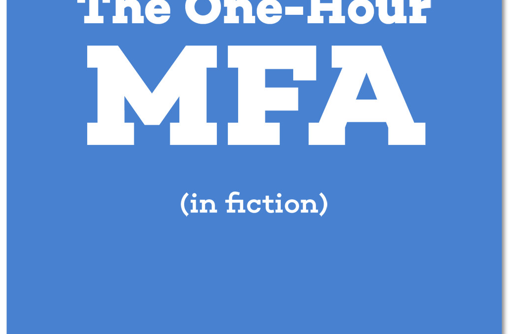 The One-Hour MFA by Michael Kimball