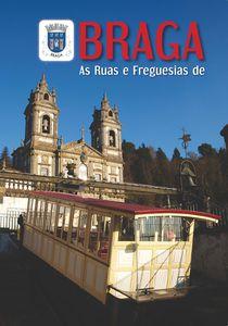 As Ruas e Freguesias de Braga 1.ª Edição