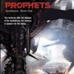 """Book Review of """"Prophets,"""" a space opera in the 26th century"""