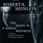 "Book Review: ""The Moon is a Harsh Mistress"" by Robert Heinlein"
