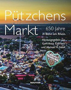 Pützchens Markt: 650 Jahre in Bonn am Rhein
