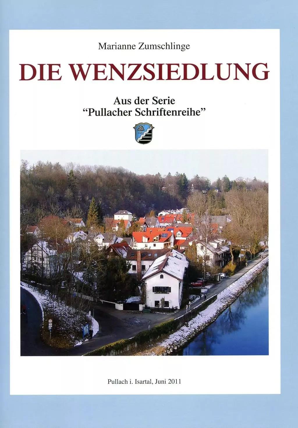 """Pullacher Schriftenreihe, Band 5, """"Die Wenzsiedlung"""""""