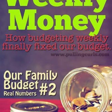 """*INCLUDES our ACTUAL budget numbers* -- how budgeting weekly finally made budgeting """"click"""" for me -- the shorter time span made it REALLY work. Maybe it would work for you!"""