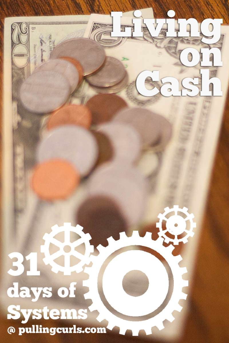 How we pay day to day expenses on cash without keeping too much cash on hand.
