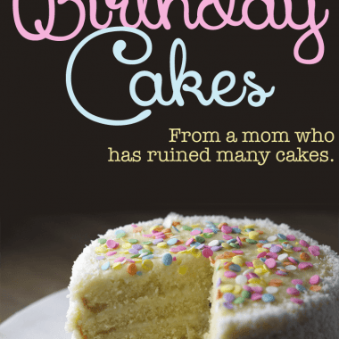 Making a birthday cake seems like the mother-ly thing to do, until you're in the middle of it and wondering if it's a good idea. Here's a few tips I have after some gigantic failures. :)