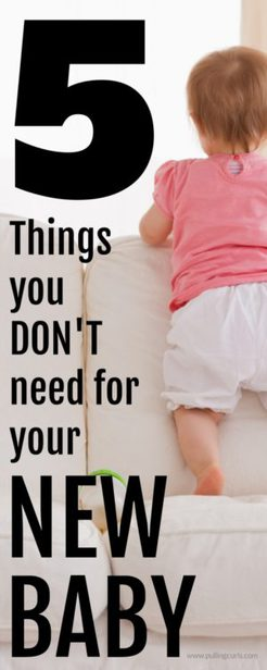 Things you don't need for your new baby