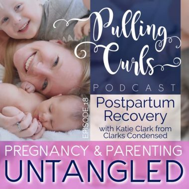Postpartum Recovery with Katie Clark from Clarks Condensed -- PCP Episode 018