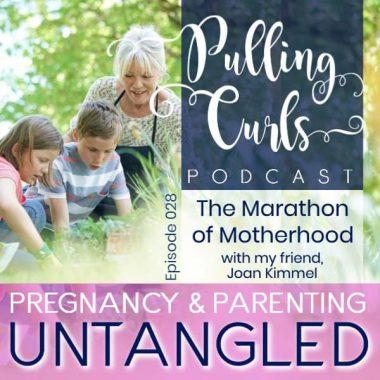 The Marathon of Motherhood with Joan Kimmel -- PCP 028