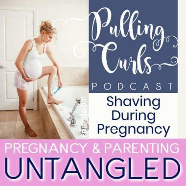 Shaving During Pregnancy — PCP 031
