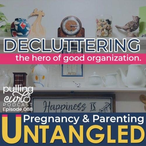 Decluttering is the hero of good organization