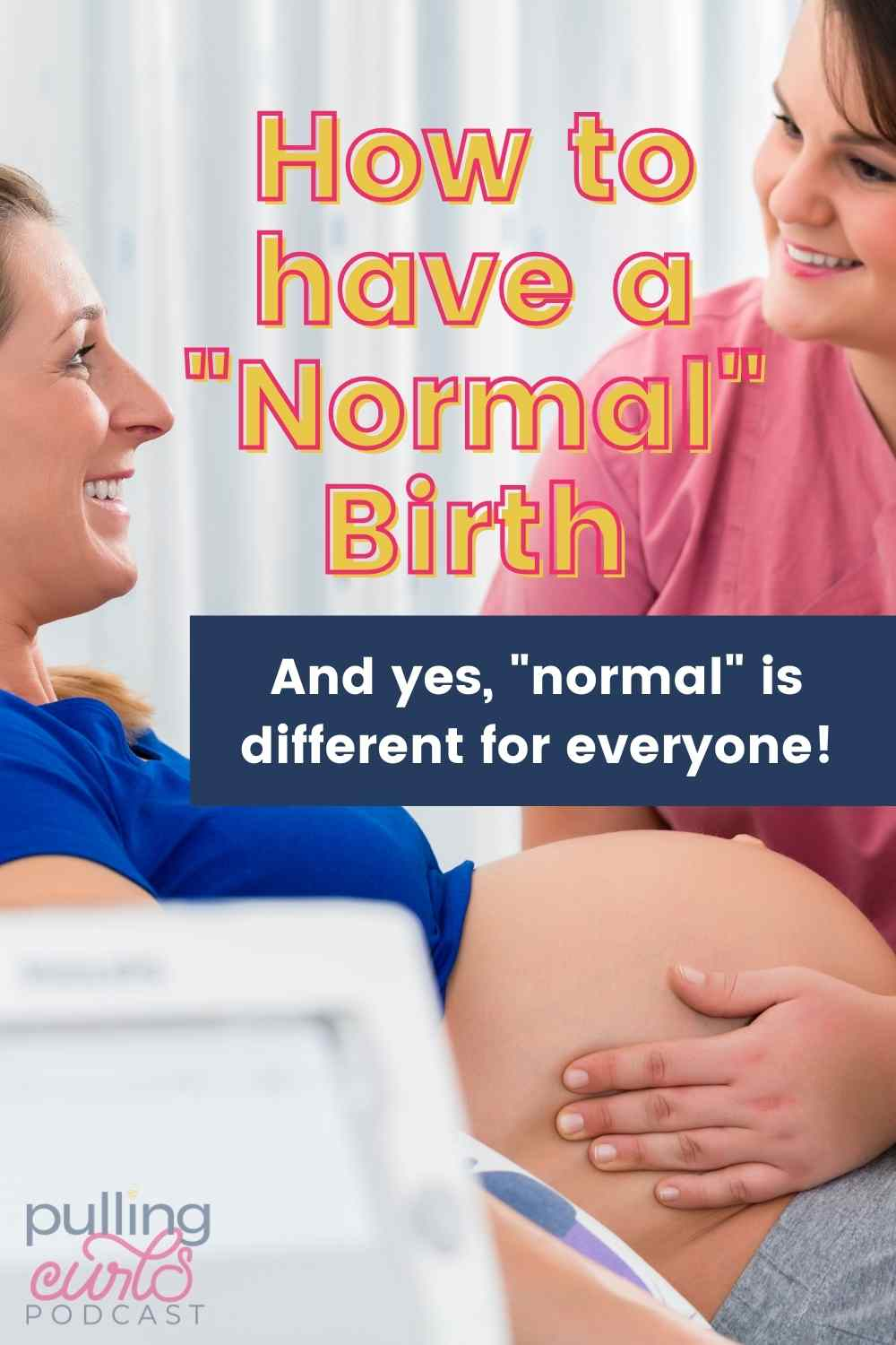 """It's one of the comments I get MOST OFTEN. I just want a """"normal birth"""" which I 100% get. Today I'm talking about what a """"normal"""" birth looks like and how you can get THAT! via @pullingcurls"""