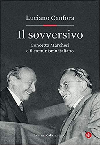 Luciano Canfora Il sovversivo