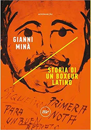 Gianni Minà Storia di un boxeur latino