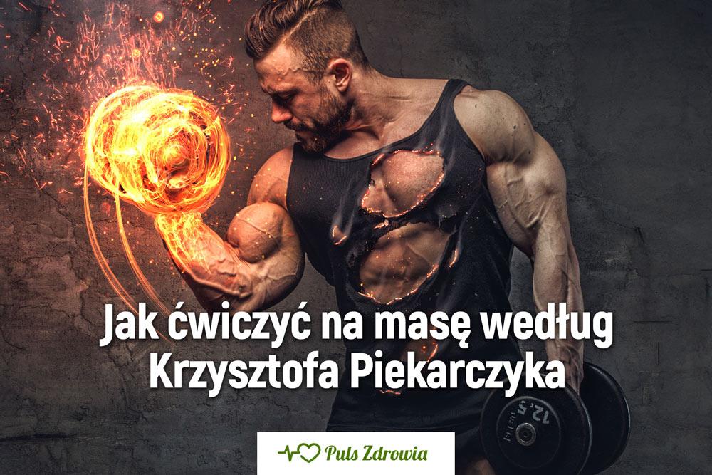 Trening na masę według Krzysztofa Piekarczyka