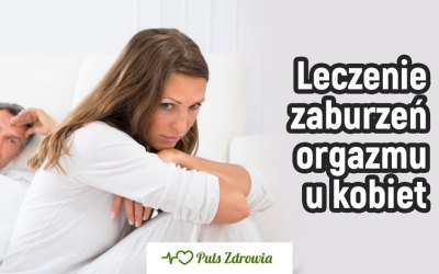 Leczenie zaburzeń orgazmu u kobiet