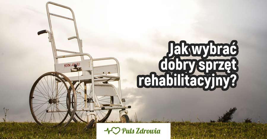 Jak wybrać dobry sprzęt rehabilitacyjny?