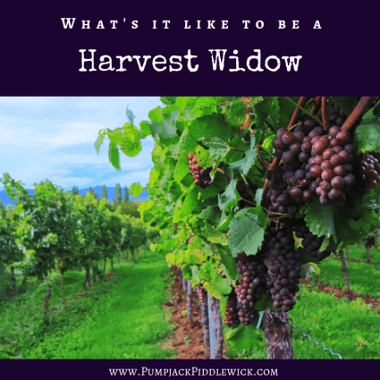 "What is it like to be a harvest widow "" PumpjackPiddlewick"