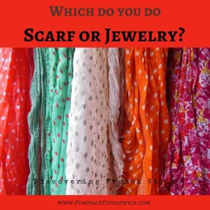 Which do you do a scarf or jewelery? Come join us in Discovering French Style at PumpjackPiddlewick