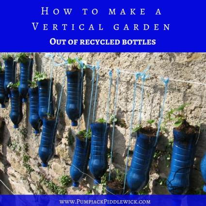 How to make a vertical garden out of recycled water bottles part 2 at PumpjackPiddlewick