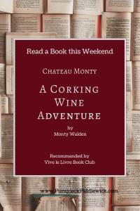 A Corking Wine Adventure by Monty Walden | Vive Le Livre Book Club at PumpjackPiddlewick