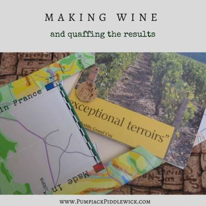 Making Wine and Quaffing the results - what it takes to be a negociant with PumpjackPiddlewick