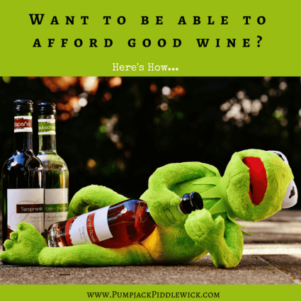 Want to be able to afford good wine - Start a Wine Cellar