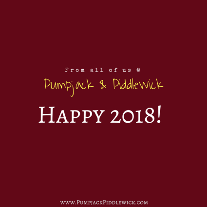 Happy New Year from Pumpjack and Piddlewick - Welcome 2018