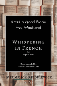 Whispering in French by Sophia Nash recommended by the Vive Le Livre Book Club @ PumpjackPiddlewick