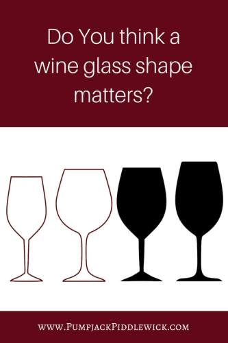 Do you think a Wine Glass Shape Matters _ dicuss with PumpjackPiddlwick