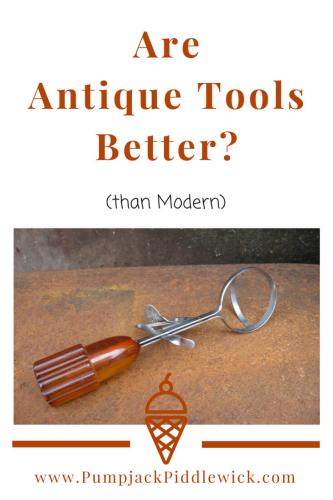 Are Antique Tools Better than Modern at PumpjackPiddlewick