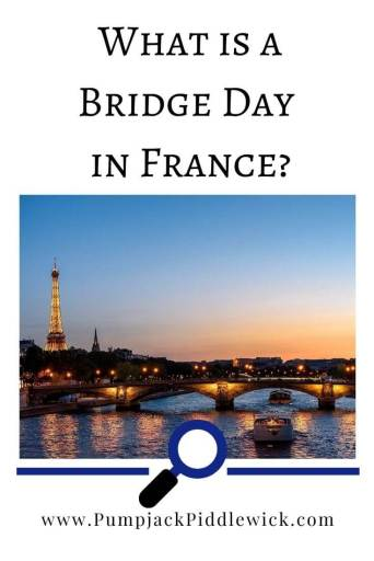 What is a French Bridge Day   PumpjackPiddlewick