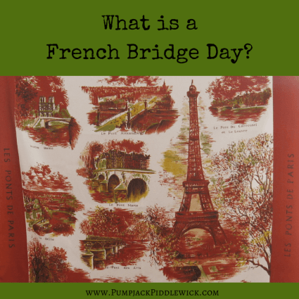 French Bridge Days in France at PumpjackPiddlewick
