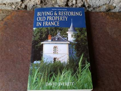 Buying and restoring a house in France book