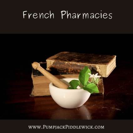 Finding out about French Pharmacies at PumpjackPiddlewick