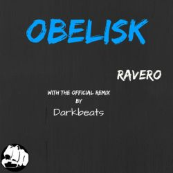 Ravero - Obelisk (ft. the Darkbeats remix)