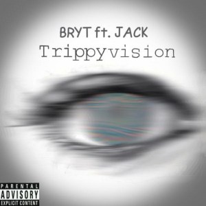 Trippy Vision - Bryt ft. Jack