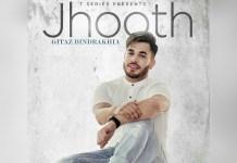 JHOOTH: GITAZ BINDRAKHIA (Official Video Song)