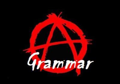 Anarchist of Grammar