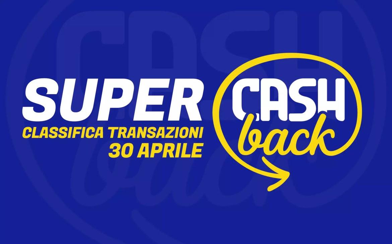 Super Cashback: classifica transazioni, 30 aprile