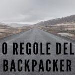 scritta 10 regole backpacker con immagine di strada vuota nel deserto